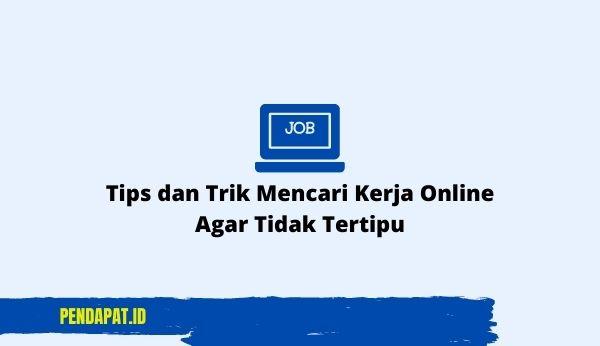 Tips dan Trik Mencari Kerja Online