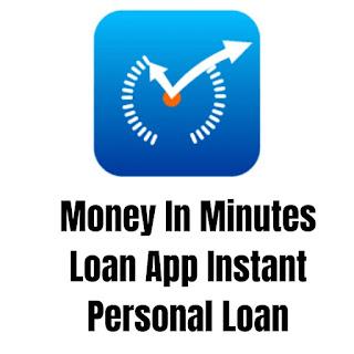 Money In Minutes Loan App Instant Personal Loan Apply Online