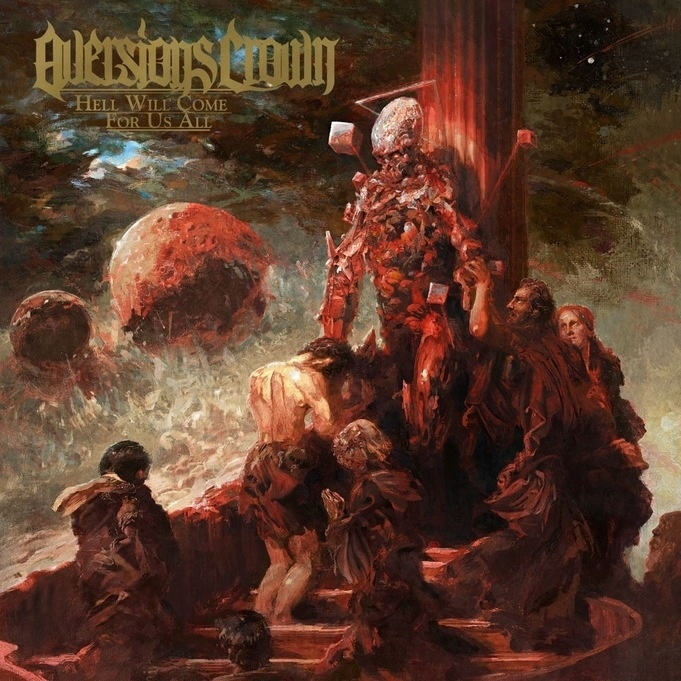 Aversions Crown - Hell Comes For Us All