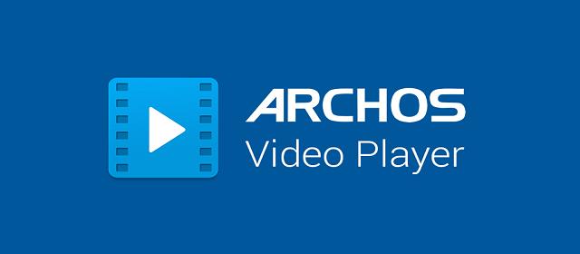 Download Archos Video Player v10.1-20170209.1706 APK