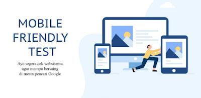 mobile friendly test untuk mengecek website agar eksis di mesin pencari Google