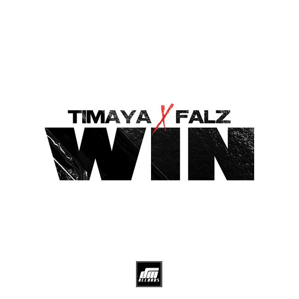 DOWNLOAD MUSIC:TIMAYA FT FALZ-WIN