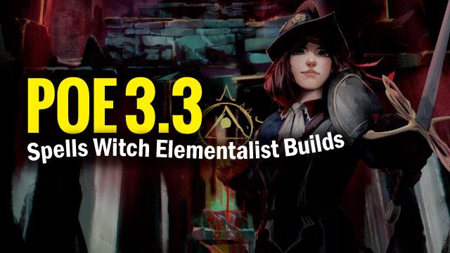 POE 3 3 Spells Witch Elementalist Builds