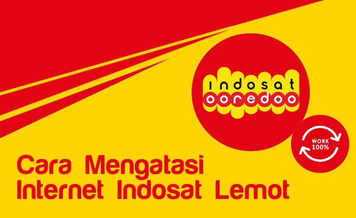cara mengatasi internet Indosat lemot
