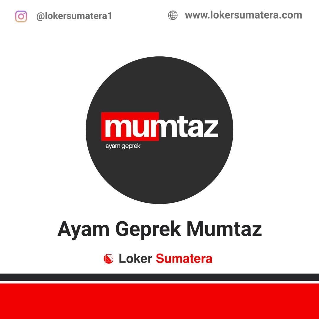 Lowongan Kerja Pekanbaru: Ayam Geprek Mumtaz Desember 2020