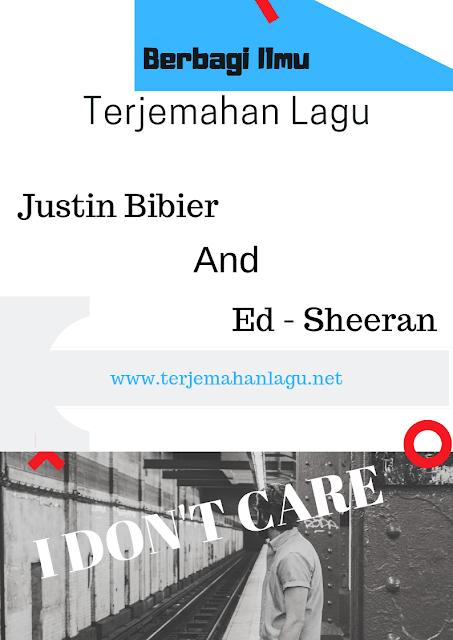 Terjemahan-Lagu-Justin-Bieber-Ed Sheeran - I Don't Care