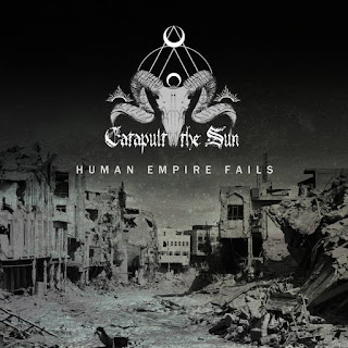 "Drone metal debut EP ""Human Empire"" Fails by Catapult The Sun"