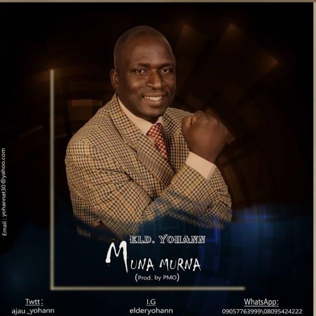 [Music] Eld. Yohann – Muna Murna (Prod. by PMO)