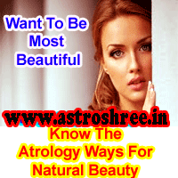 How To Become Beautiful Through Astrology, How to get natural beauty, how to increase the hypnotic power, Tips to increase beauty naturally and through the ways of astrology, Power of occult science to increase beauty, Best Astrology Tips.