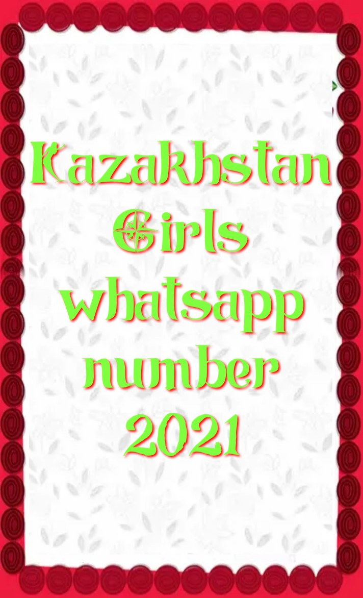 kazakhstan girl whatsapp number 2021, Girl whatsapp number list, kazakhstan single ladies whatsapp numbers, kazakhstan girl whatsapp number Facebook, kazakhstan girl whatsapp number 2021, kazakhstan Girl WhatsApp Group Link 2021, kazakhstan School Girl Facebook id, kazakhstan single ladies whatsapp numbers, kazakhstan WhatsApp group link, kazakhstan whatsapp number girl, kazakhstan whatsapp group,