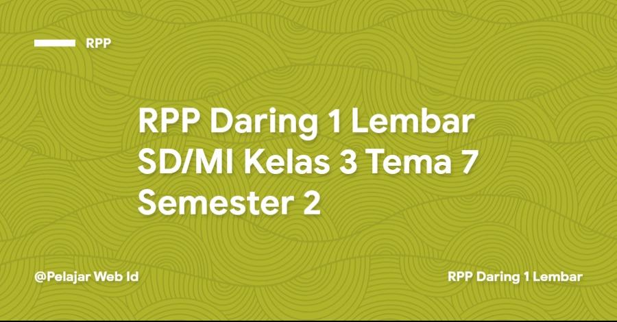 Download RPP Daring 1 Lembar SD/MI Kelas 3 Tema 7 Semester 2