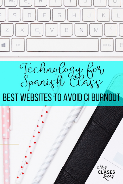 Technology for Spanish Class: The best websites to avoid CI burnout - shared by Mis Clases Locas