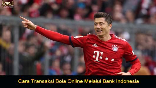 Cara Transaksi Bola Online Melalui Bank Indonesia