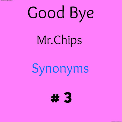 Goodbye Mr Chips Synonyms No 3