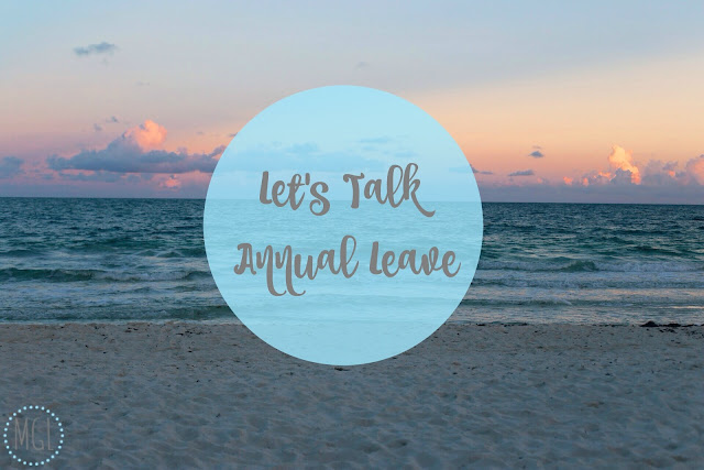 My General Life - Let's Talk Annual Leave #wholevacation