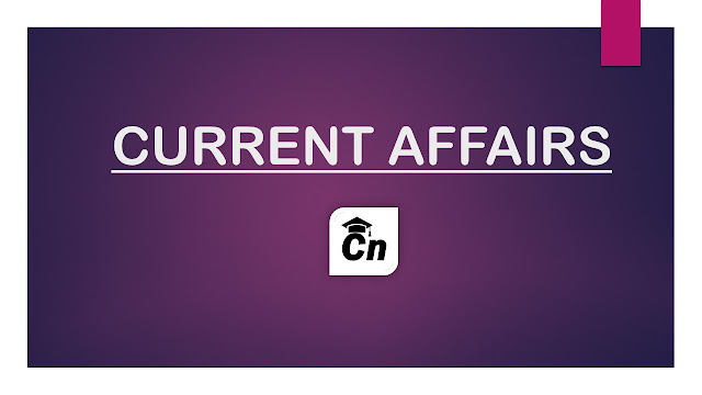 Current Affairs for Competitive Exams like SSC, IBPS, LIC, SBI, RRB, April 11-20 Current Events, Careerneeti
