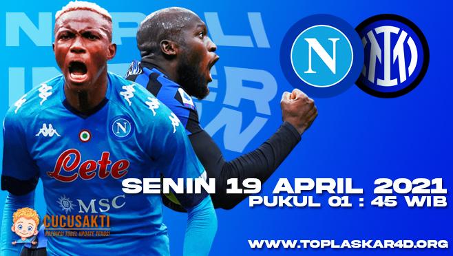 Prediksi Bola Napoli vs Inter Milan Senin 19 April 2021