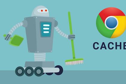 Bersihkan Cache Chrome Android agar Lebih Cepat saat Browsing