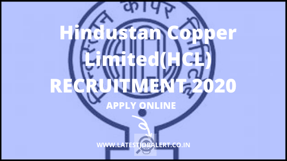 Hindustan Copper Limited(HCL) Recruitment 2020