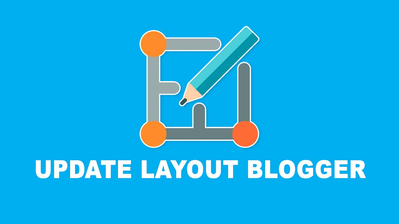 Update Layout Blogger