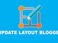 Cara Update Layout Blogger ke Versi Terbaru 2020