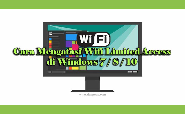 Cara Mengatasi Limited Access Wifi di Laptop atau Komputer PC pada Windows 7 / 8 dan 10 (100% Work)