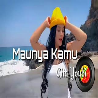 Gita Youbi - Maunya Kamu Mp3
