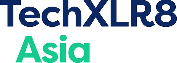TechXLR8 Asia  14-16 July 2021, Virtual Platform