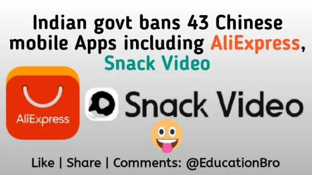 Indian govt bans 43 Chinese mobile Apps including AliExpress, Snack Video to prejudicial to sovereignty & integrity of India Full list here