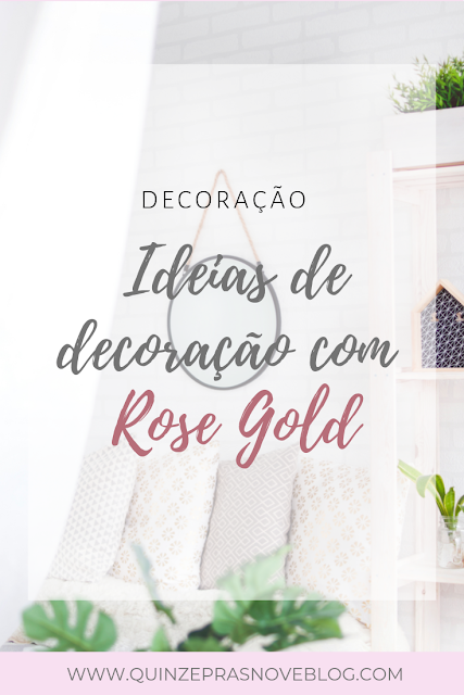Decoração rose gold