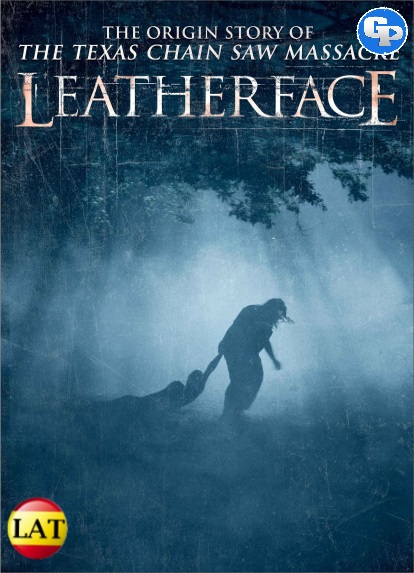Leatherface (La Mascara del Terror) (2017) LATINO