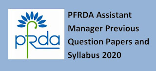 PFRDA Assistant Manager Previous Question Papers and Syllabus 2020