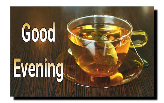 Good evening images with tea