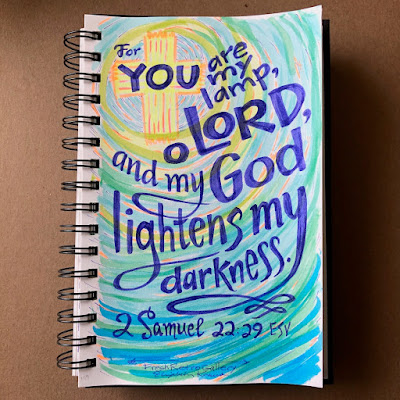 """For you are my lamp, O Lord, and my God lightens my darkness."" 2 Samuel 22:29 ESV hand lettering sketch doodle."