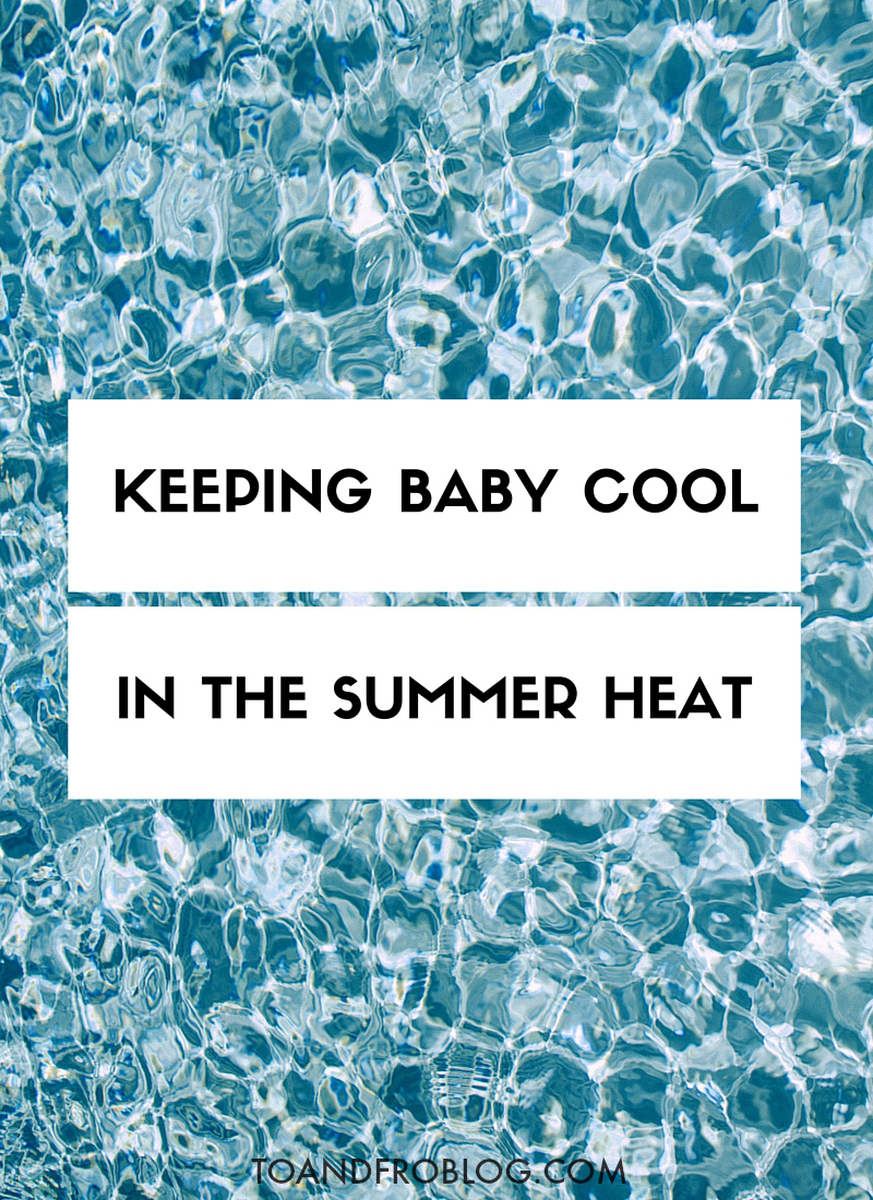 Keeping Baby Cool in the Summer Heat