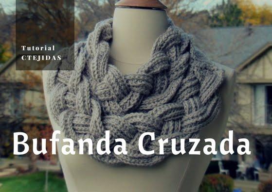 Como tejer una Bufanda Cruzada a Ganchillo o Croche