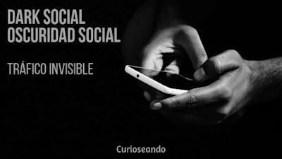 dark-social-oscuridad-social-trafico-invisible