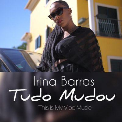 Irina Barros – Tudo Mudou [DOWNLOAD MP3]