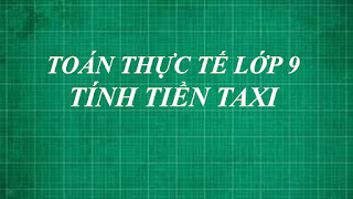 bài toán thực tế lớp 9 tính tiền taxi | thầy lợi