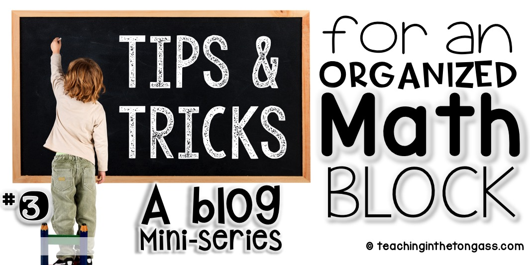 Tips and ideas for organizing your math workshop