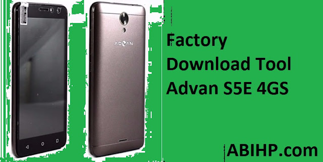 Factory Download Tool Advan S5E 4GS
