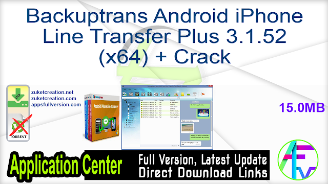 Backuptrans Android iPhone Line Transfer Plus 3.1.52 (x64) + Crack