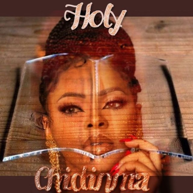 """NEW MUSIC: Chidinma Ekile Offers up a brand new single titled """"Holy"""""""