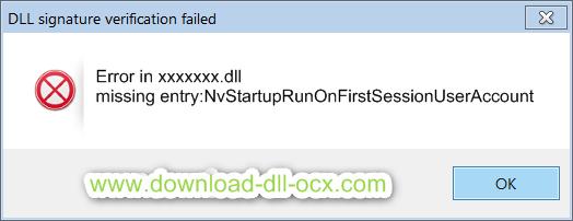 Error in xxxxxxx.dll  missing entry:NvStartupRunOnFirstSessionUserAccount