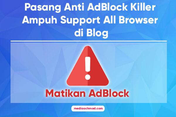 Cara Memasang Anti AdBlock Killer Ampuh di Blog