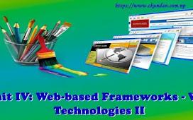Unit IV: Web-based Frameworks - Web Technologies II