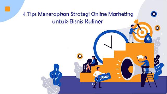 4 Tips Menerapkan Strategi Online Marketing untuk Bisnis Kuliner