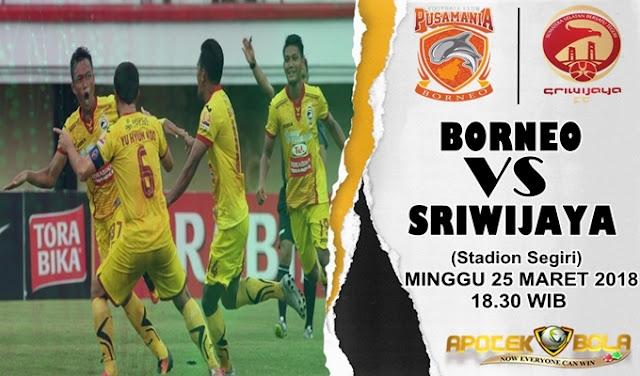 Prediksi Borneo vs Sriwijaya 25 Maret 2018