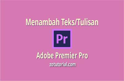 Tutorial Membuat Tulisan/Teks di Adobe Premier Pro CC Pemula