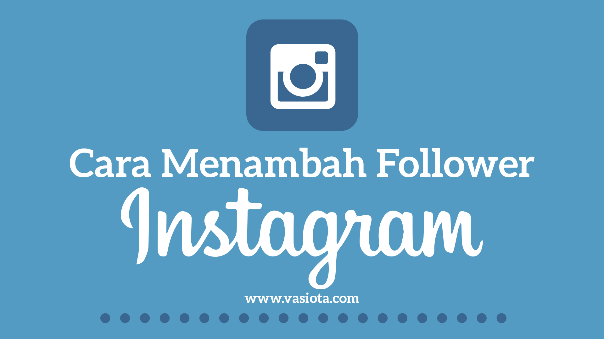 Cara Menambah Follower Instagram secara Alami
